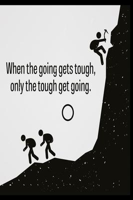 The Tough Get Going